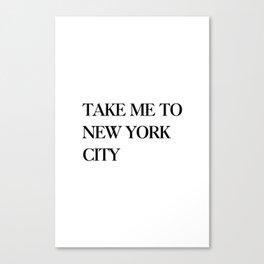 Take me to new york city Canvas Print