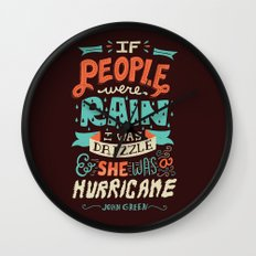 I was drizzle and she was a hurricane Wall Clock