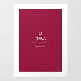 Seek Patience Art Print