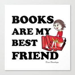 Books are my best Friend Canvas Print