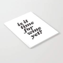 is it time for wine yet? headline type design Notebook