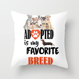 Adopted is the best breed Throw Pillow