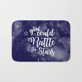 You Could Rattle the Stars Quote Bath Mat