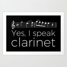 Yes, I speak clarinet Art Print