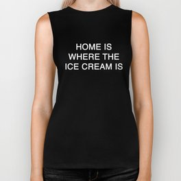 HOME IS WHERE THE ICE CREAM IS Biker Tank