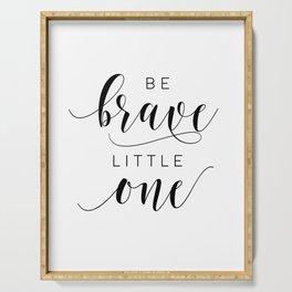 PRINTABLE Art,Be Brave Little One,Nursery Decor,Nursery Wall Art,Kids Gift,Kids Room Decor Serving Tray