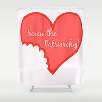 patriarchy Shower Curtains featuring Screw The Patriarchy by Paris Noonan