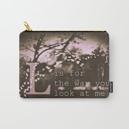 L is for the way you look at me Carry-All Pouch