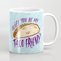 taco Mugs featuring Taco Friend by Josh LaFayette