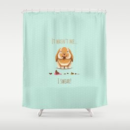It wasn't me... I swear!, said the Easter Bunny Shower Curtain