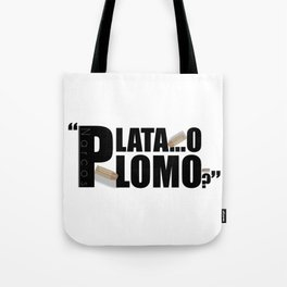 Narcos - Silver or Lead? Tote Bag