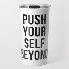 Push Yourself Beyond Travel Mug