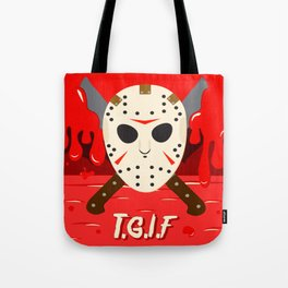 T.G.I.F- Friday the 13th Tote Bag