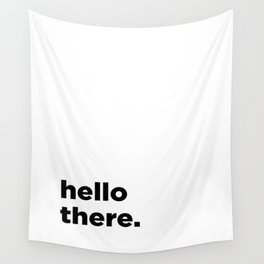 Baesic Hello There Wall Tapestry