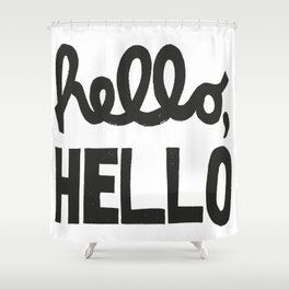 HELLO, HELLO  Shower Curtain