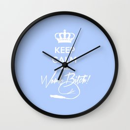 Keep Calm and Work B**ch. Wall Clock