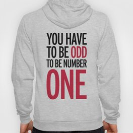 Be Number One Funny Quote Hoody