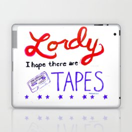 Lordy I Hope There Are Tapes Laptop & iPad Skin