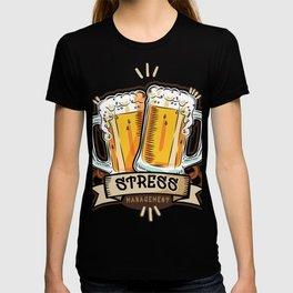 Stress Management gift Beer Gift T-shirt