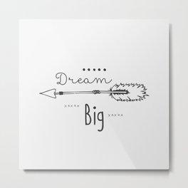 Dream big gray Metal Print