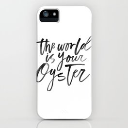 The World Is Your Oyster iPhone Case