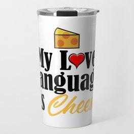 Love Language Cheese Dairy Foodie Junk Food Travel Mug