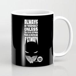 """""""WHAT IF I TELL YOU..."""" Coffee Mug"""