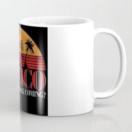 Mexico How's That Wall Coming Coffee Mug
