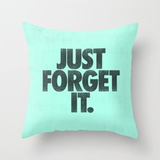 Just Forget It. Throw Pillow