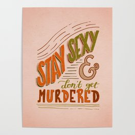 Stay Sexy & Don't Get Murdered Poster