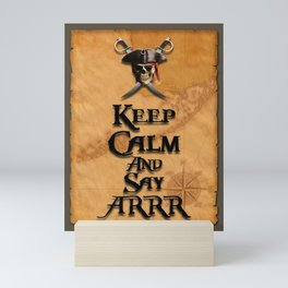Keep Calm And Say ARRR Mini Art Print