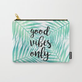 Good vibes only n.1 Carry-All Pouch