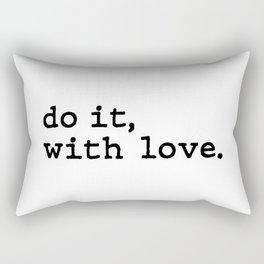 do it, with love. Rectangular Pillow