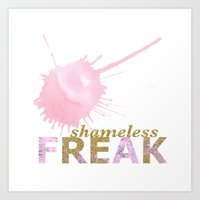 shameless Art Prints featuring shameless FREAK by themicromentalist