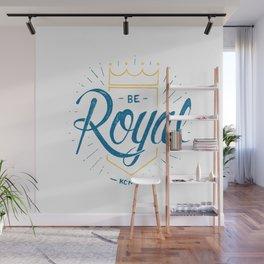 Be Royal Wall Mural