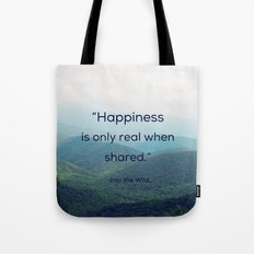 Happiness is only real when shared Tote Bag