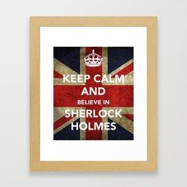 Keep calm and Believe in Sherlock Holmes Framed Art Print