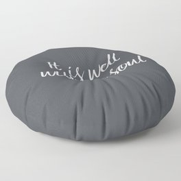 IT Is Well With My Soul Floor Pillow