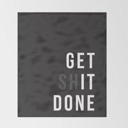 Get Shit Done (Black version) Throw Blanket