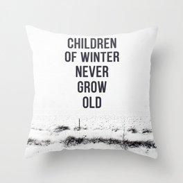 Children Of winter never grow old (snow) Throw Pillow