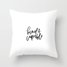 Kind and Capable / Black and White Words Throw Pillow
