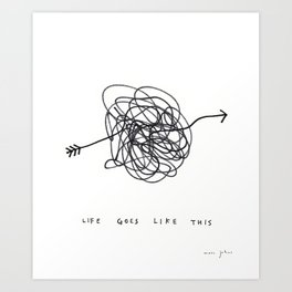 life goes like this Art Print