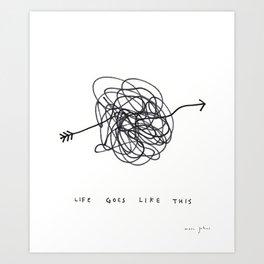 life goes like this Art Print