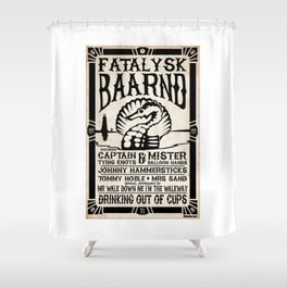 Fatalysk Baarnd Concert Poster Shower Curtain