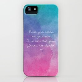 Raise your words, not your voice. - Rumi iPhone Case