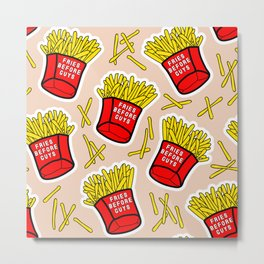 Fries before guys Metal Print