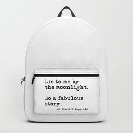 Lie to me by the moonlight - F. Scott Fitzgerald quote Backpack