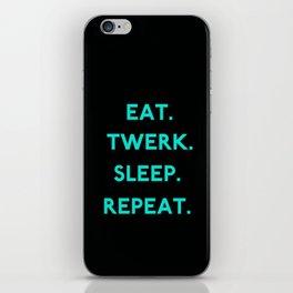 Eat. Sleep. Twerk. Repeat iPhone Skin
