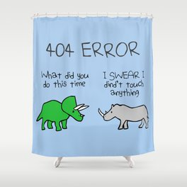 404 Error (Triceratops and Rhino) Shower Curtain