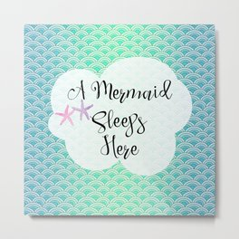 A Mermaid Lives Here - Blue Green Mermaid Scales Metal Print